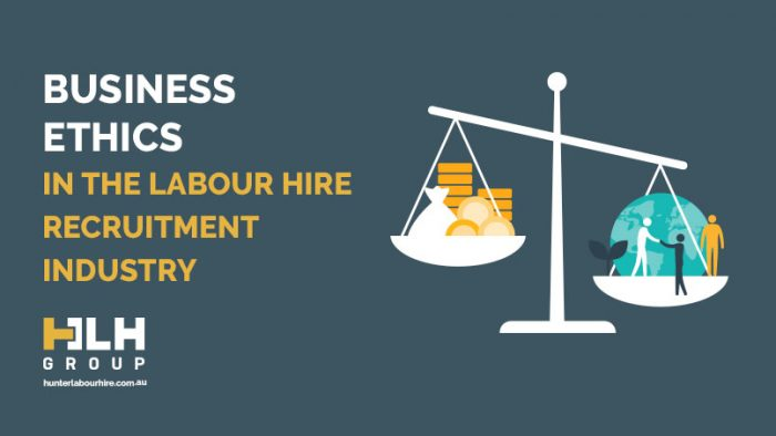 Business Ethics Labour Hire Recruitment Industry - HLH Group