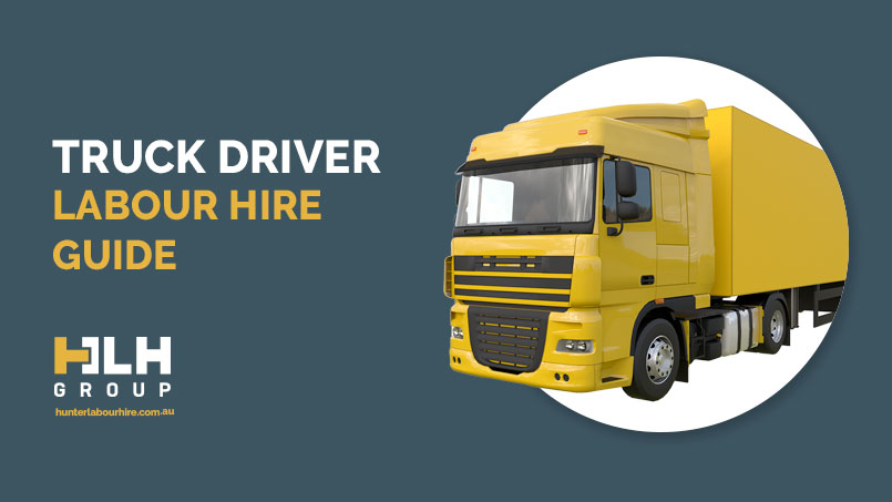 Truck Driver Labour Hire Guide HLH Group Sydney