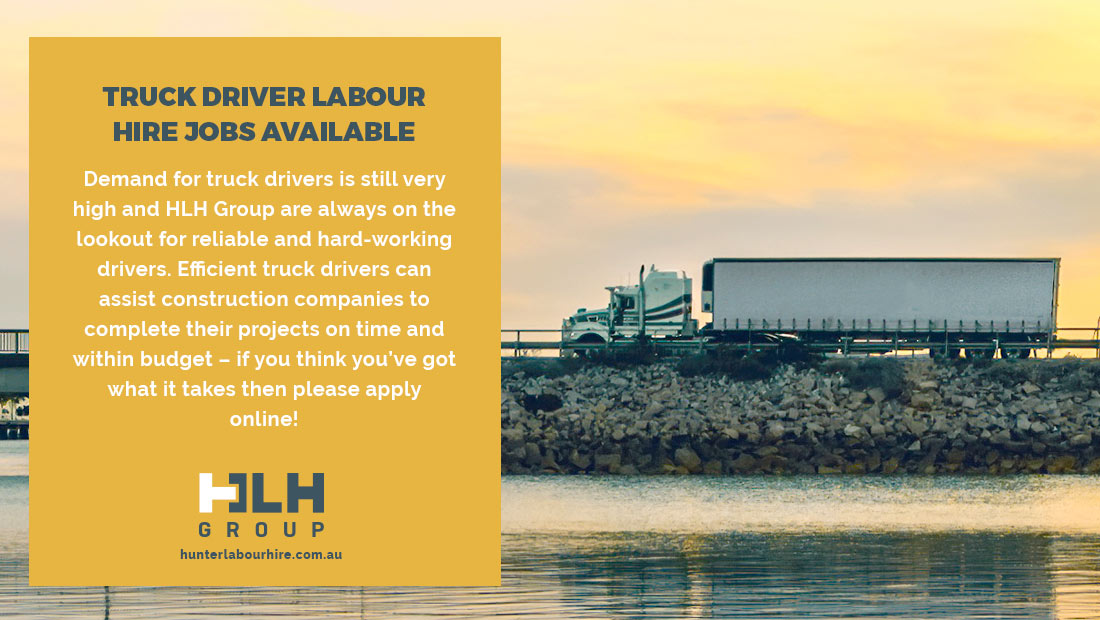 Truck Driver Labour Hire Jobs Available - HLH Group